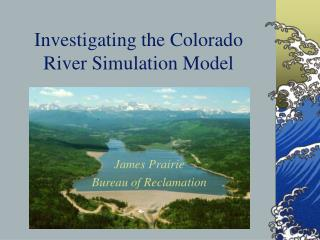 Investigating the Colorado River Simulation Model