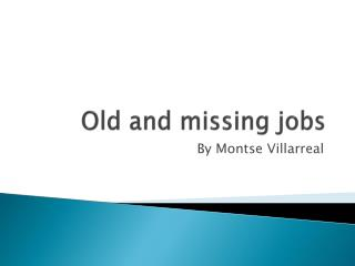 Old  and  missing jobs