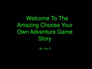 Welcome To The Amazing Choose Your Own Adventure Game Story