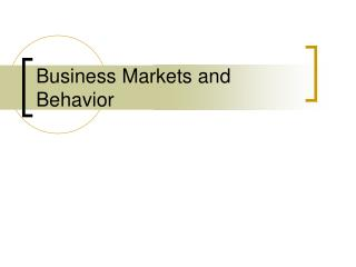 Business Markets and Behavior