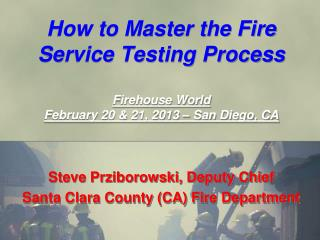 Steve Prziborowski, Deputy Chief Santa Clara County (CA) Fire Department