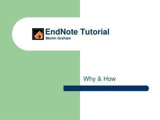 EndNote Tutorial Martin Graham