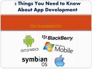 3 Things You Need to Know About App Development