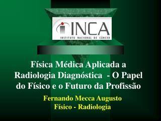 Física Médica Aplicada a Radiologia Diagnóstica  - O Papel do Físico e o Futuro da Profissão