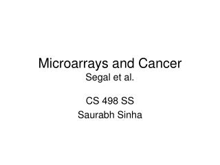 Microarrays and Cancer Segal et al.