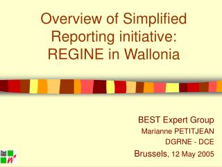 Overview of Simplified Reporting initiative:  REGINE in Wallonia