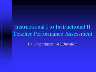 Instructional I to Instructional II  Teacher Performance Assessment