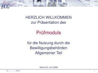 HERZLICH WILLKOMMEN zur Präsentation des Prüfmoduls für die Nutzung durch die Bewilligungsbehörden