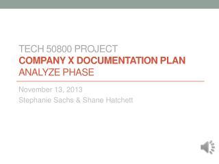TECH 50800 PROJECT COMPANY X DOCUMENTATION PLAN ANALYZE PHASE