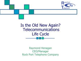 Is the Old New Again?   Telecommunications Life Cycle