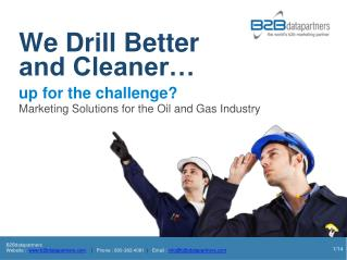 We Drill Better and Cleaner…