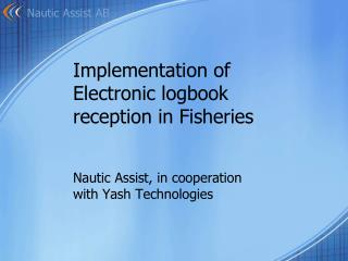 Implementation of Electronic logbook  reception in Fisheries