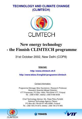 New energy technology  - the Finnish CLIMTECH programme 31st October 2002, New Delhi (COP8)