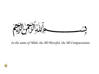 In the name of Allah, the All-Merciful, the All-Compassionate
