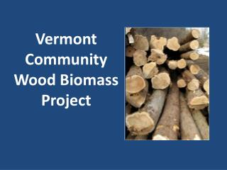 Vermont Community Wood Biomass Project
