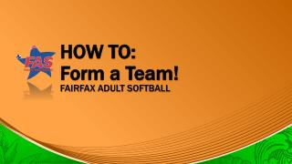 HOW TO: Form a Team!