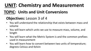 UNIT : Chemistry and Measurement