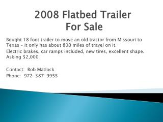 2008 Flatbed Trailer  For Sale
