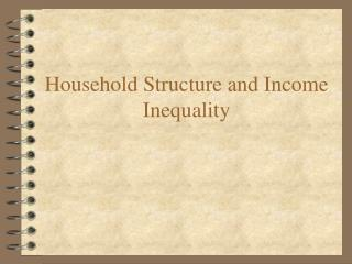Household Structure and Income Inequality