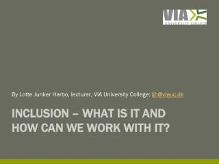 Inclusion  –  what  is it and  how can we work  with it?
