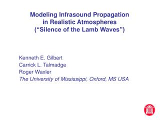 "Modeling Infrasound Propagation in Realistic Atmospheres  (""Silence of the Lamb Waves"")"