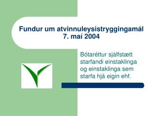 Fundur um atvinnuleysistryggingamál 7. maí 2004