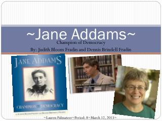 ~Jane Addams~