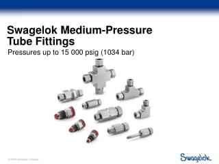 Swagelok Medium-Pressure  Tube Fittings