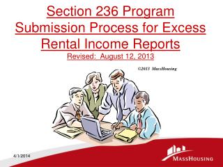 Section 236 Program Submission Process for Excess Rental Income Reports Revised: February 22, 2011