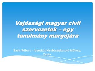 Vajdasági magyar civil szervezetek – egy tanulmány margójára