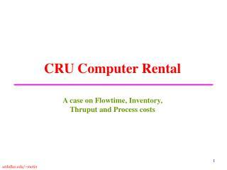 CRU Computer Rental