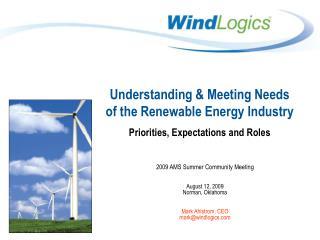 Understanding & Meeting Needs of the Renewable Energy Industry
