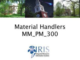 Material Handlers MM_PM_300