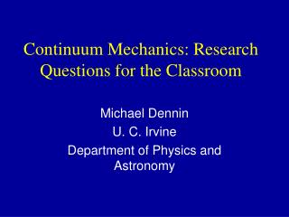 Continuum Mechanics: Research Questions for the Classroom