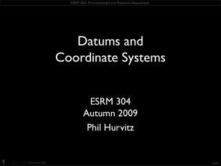 ESRM 304 Autumn 2009 Phil Hurvitz