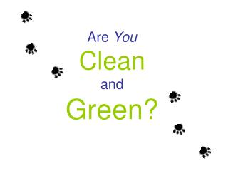 Are  You Clean and  Green?
