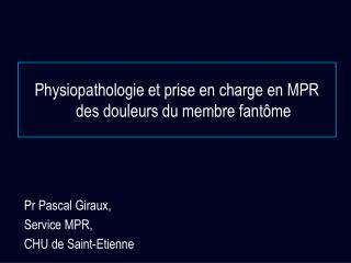 Physiopathologie et prise en charge en MPR des douleurs du membre fant me