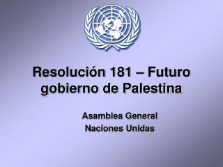 Resolución 181 – Futuro gobierno de Palestina