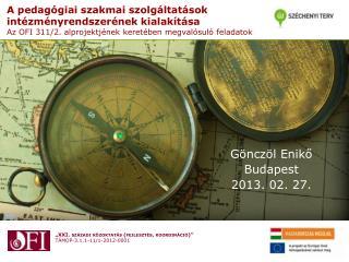 Gönczöl Enikő Budapest 2013. 02. 27.