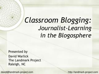 Classroom Blogging: Journalist-Learning in the Blogosphere