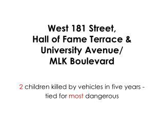 West 181 Street, Hall of Fame Terrace &  University Avenue/ MLK Boulevard