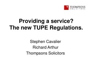 Providing a service  The new TUPE Regulations.