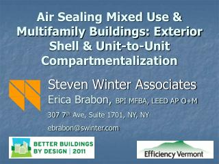 Air Sealing Mixed Use & Multifamily Buildings: Exterior Shell & Unit-to-Unit Compartmentalization