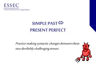 SIMPLE PAST  PRESENT PERFECT