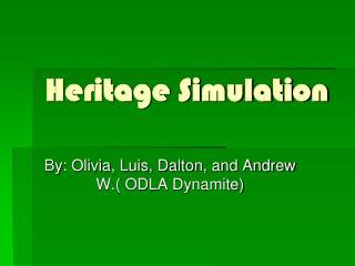 Heritage Simulation