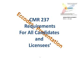CMR 237  Requirements For All Candidates  and  Licensees'