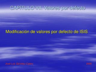 CAPÍTULO VII: Valores por defecto