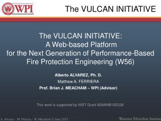 Alberto ALVAREZ,  Ph. D.  Matthew A. FERRIERA Prof. Brian J. MEACHAM – WPI (Advisor)