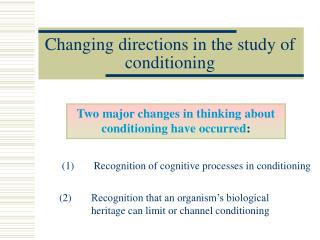 Changing directions in the study of conditioning