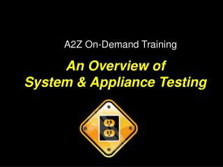 An Overview of System & Appliance Testing